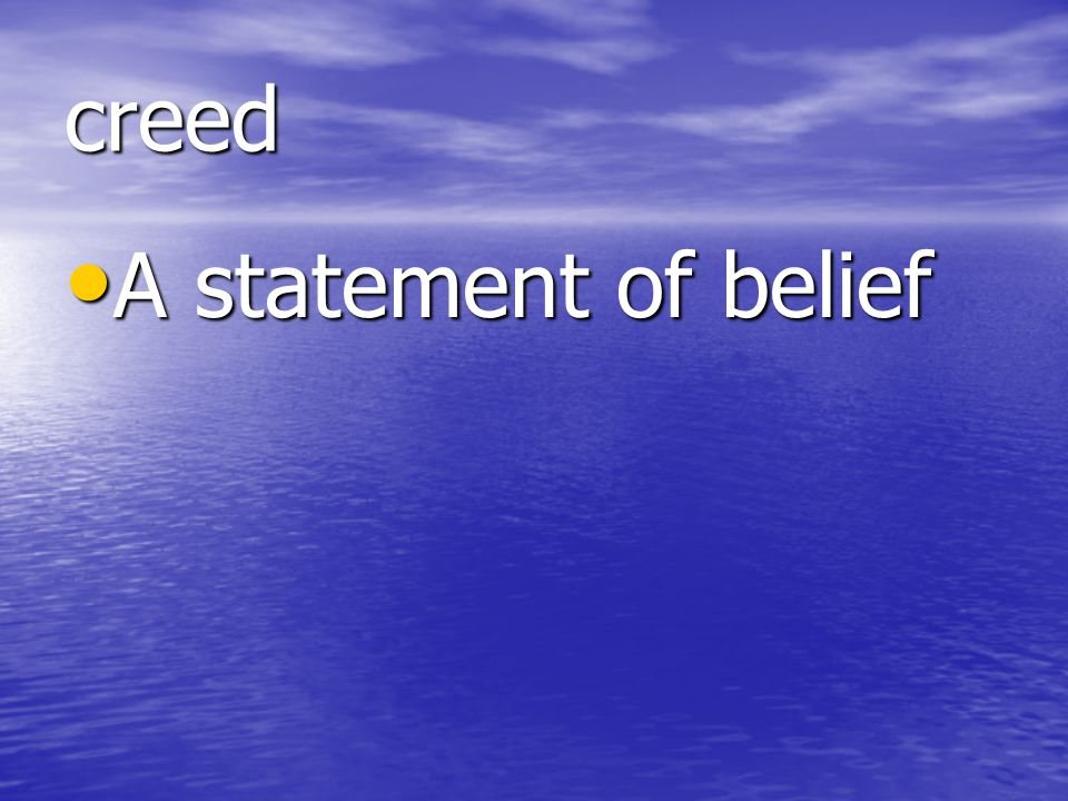 creed A statement of belief