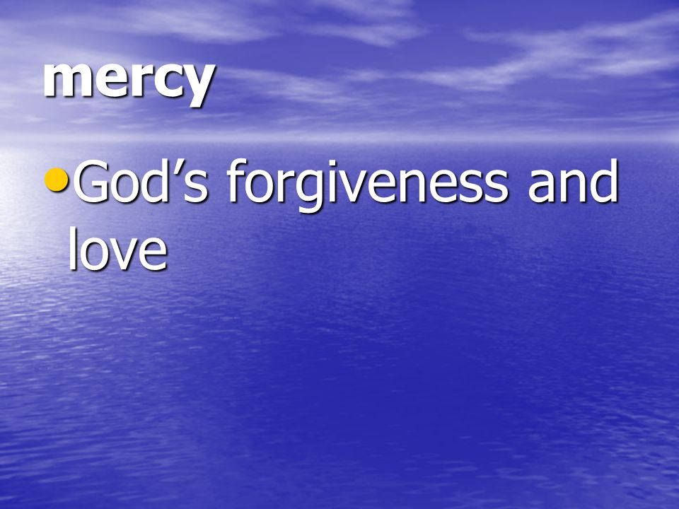 mercy God's forgiveness and love