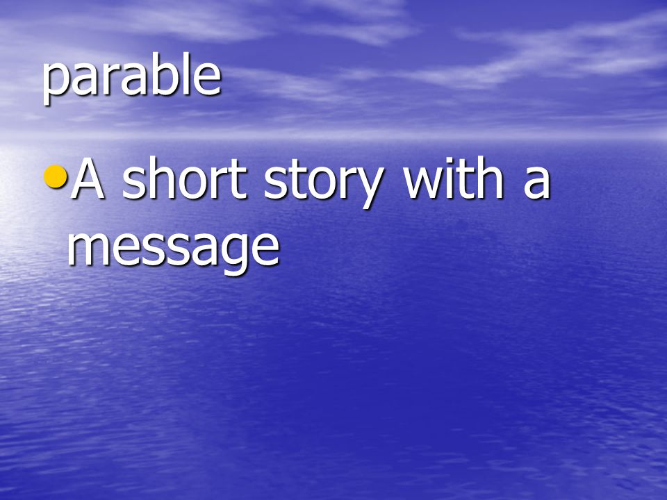 parable A short story with a message