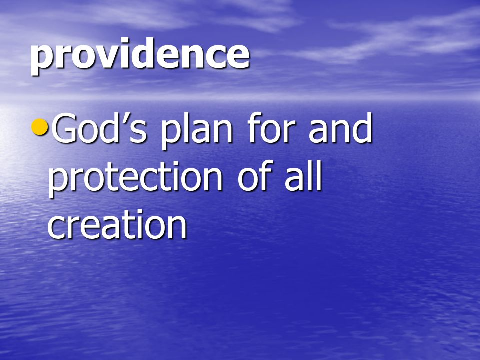 providence God's plan for and protection of all creation