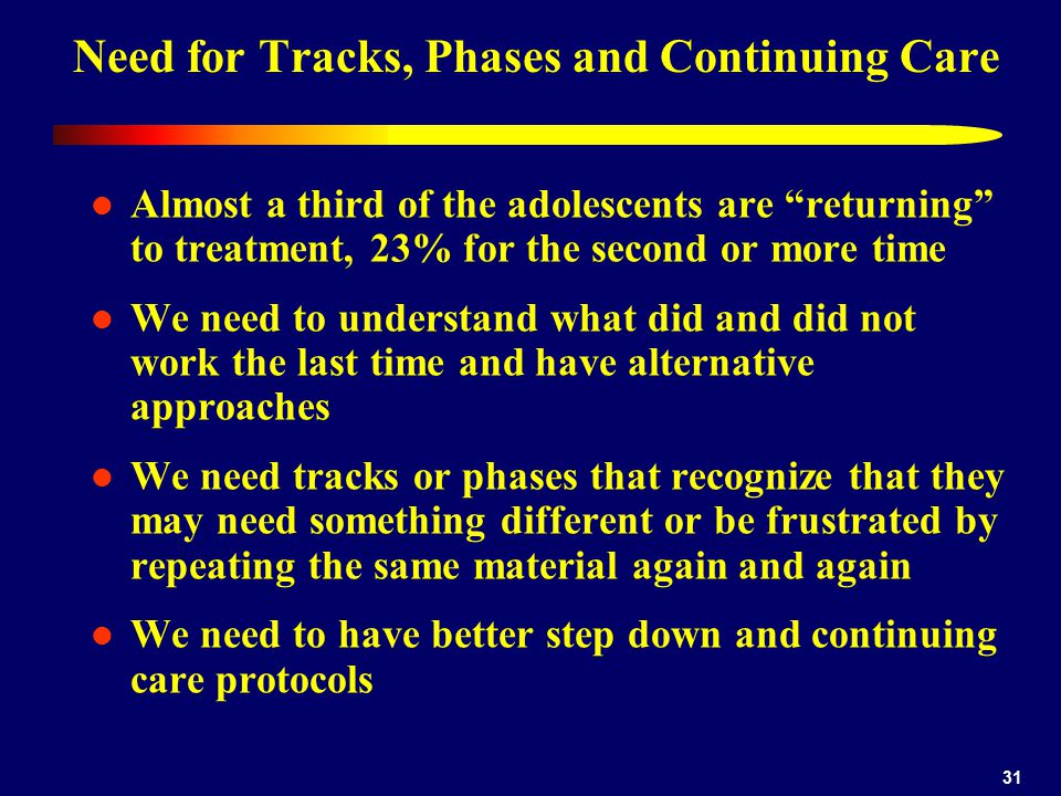 Need for Tracks, Phases and Continuing Care
