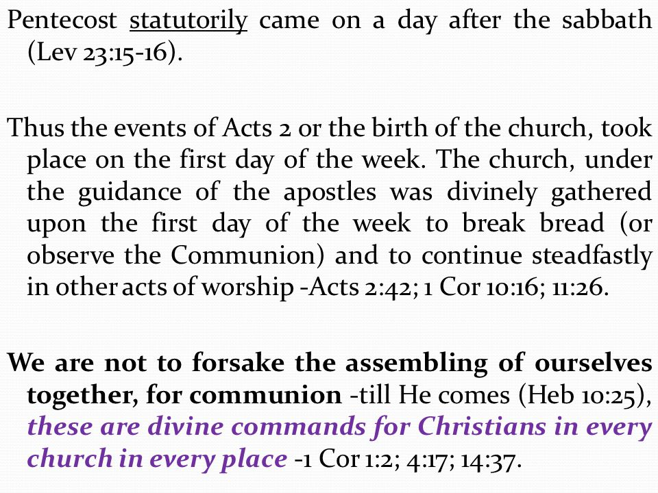 Pentecost statutorily came on a day after the sabbath (Lev 23:15-16)