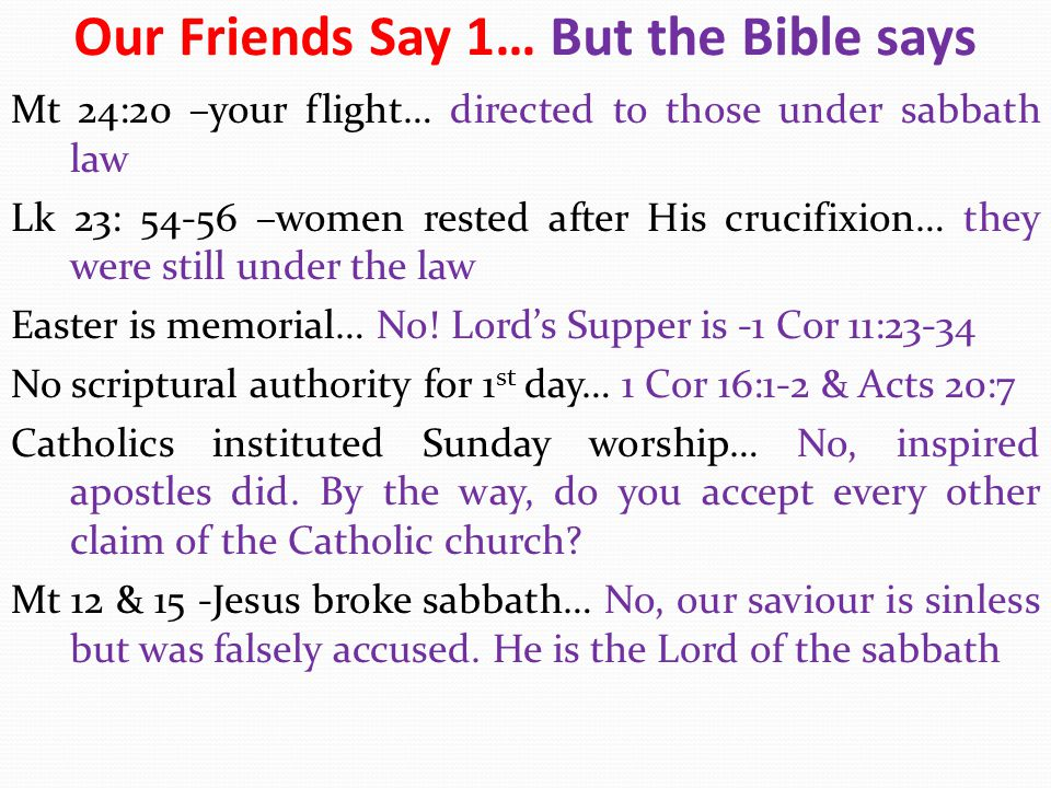 Our Friends Say 1… But the Bible says