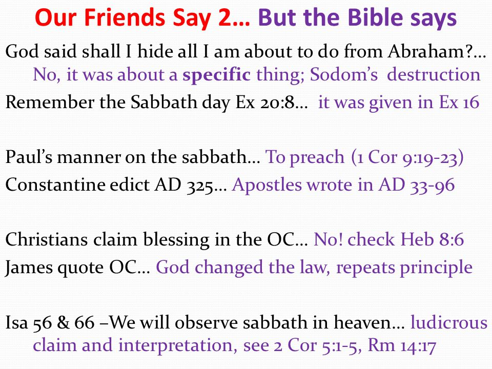 Our Friends Say 2… But the Bible says