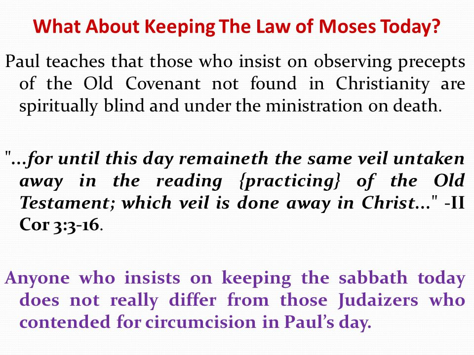 What About Keeping The Law of Moses Today