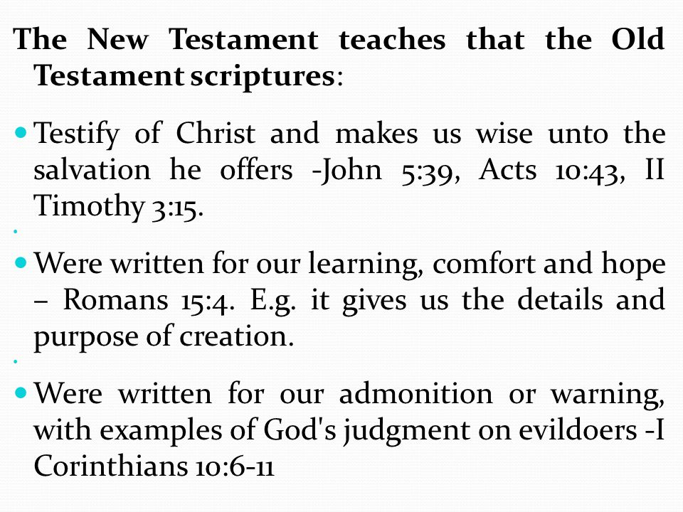 The New Testament teaches that the Old Testament scriptures: