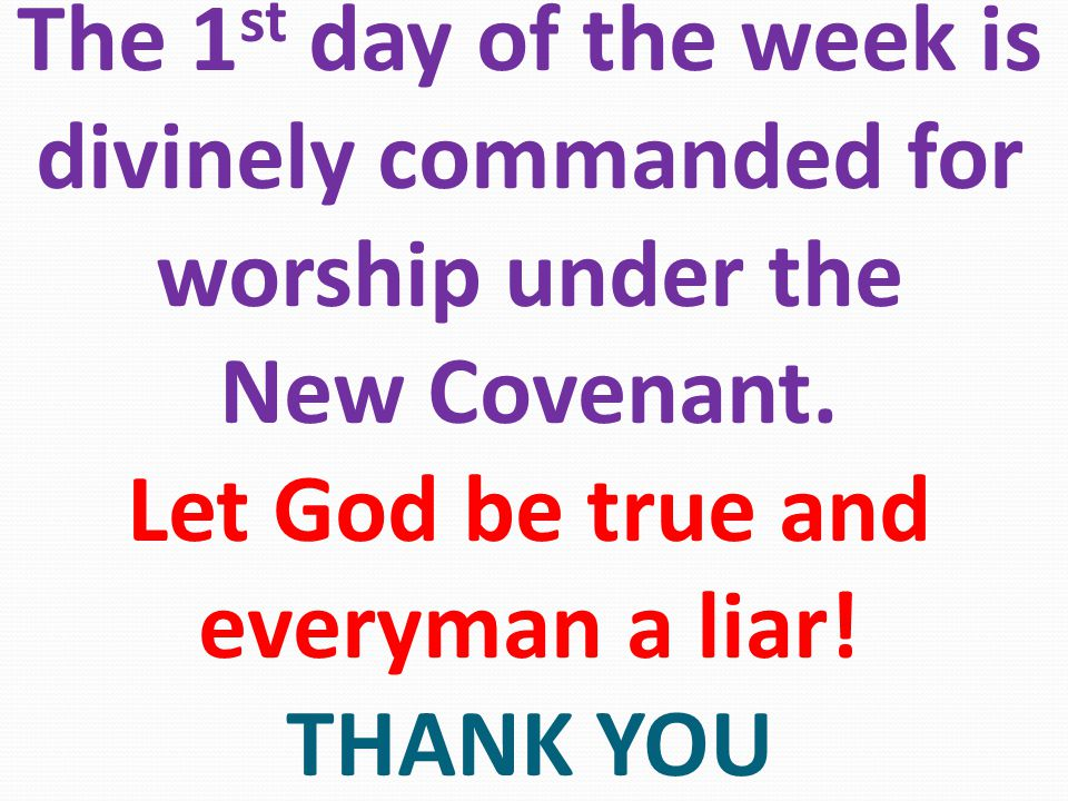 The 1st day of the week is divinely commanded for worship under the New Covenant.