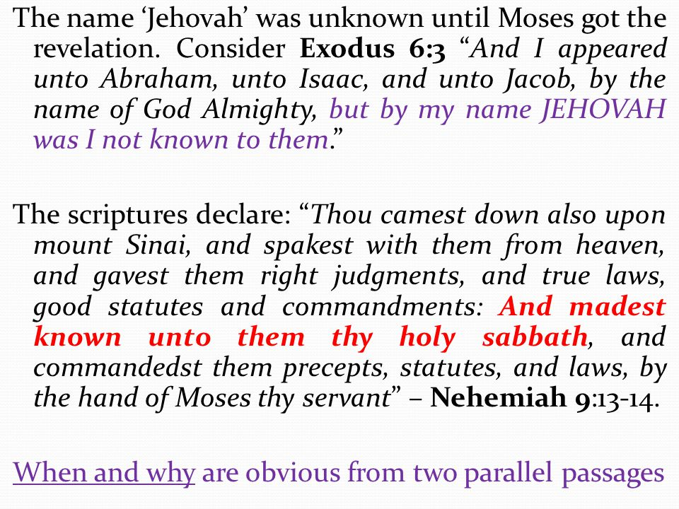 The name 'Jehovah' was unknown until Moses got the revelation
