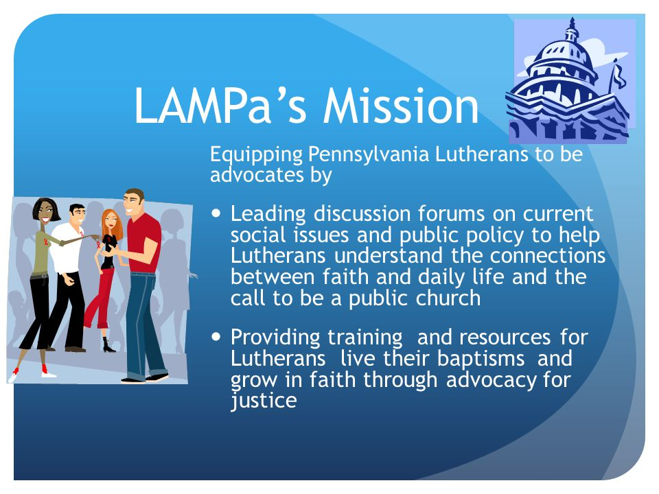 4/12/2017 LAMPa's Mission. Equipping Pennsylvania Lutherans to be advocates by.
