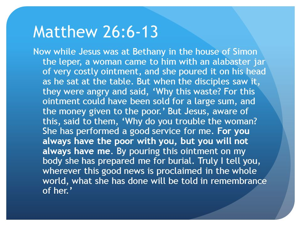 4/12/2017 Matthew 26:6-13.