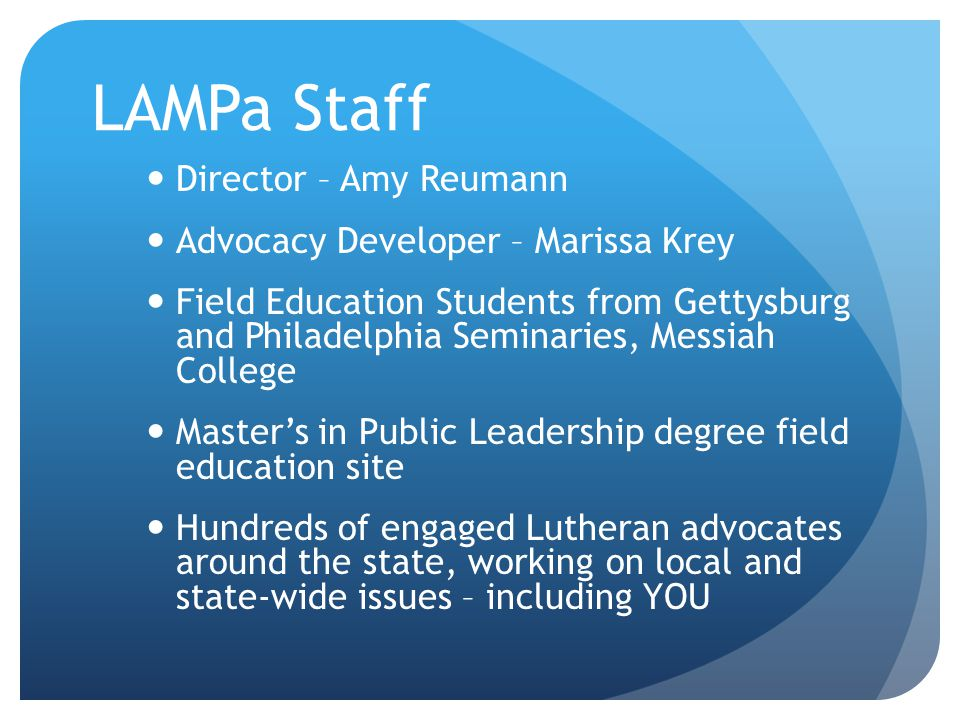 LAMPa Staff Director – Amy Reumann Advocacy Developer – Marissa Krey