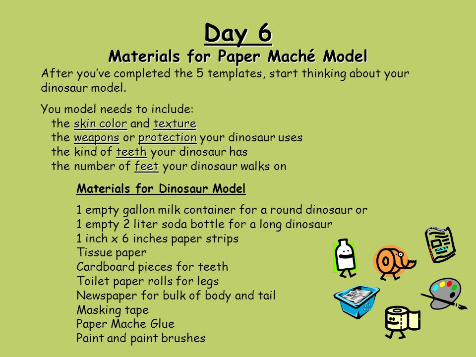 Day 6 Materials for Paper Maché Model