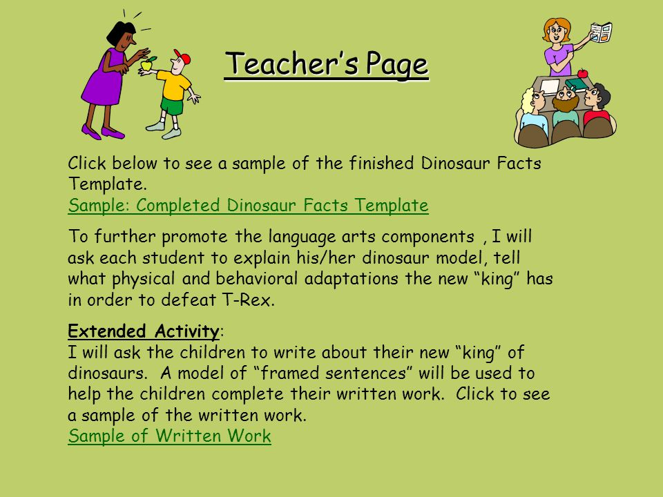 Teacher's Page Click below to see a sample of the finished Dinosaur Facts Template. Sample: Completed Dinosaur Facts Template.