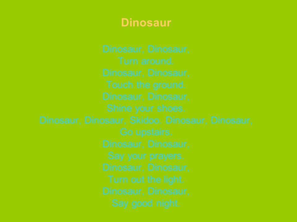 Dinosaur Dinosaur, Dinosaur, Turn around
