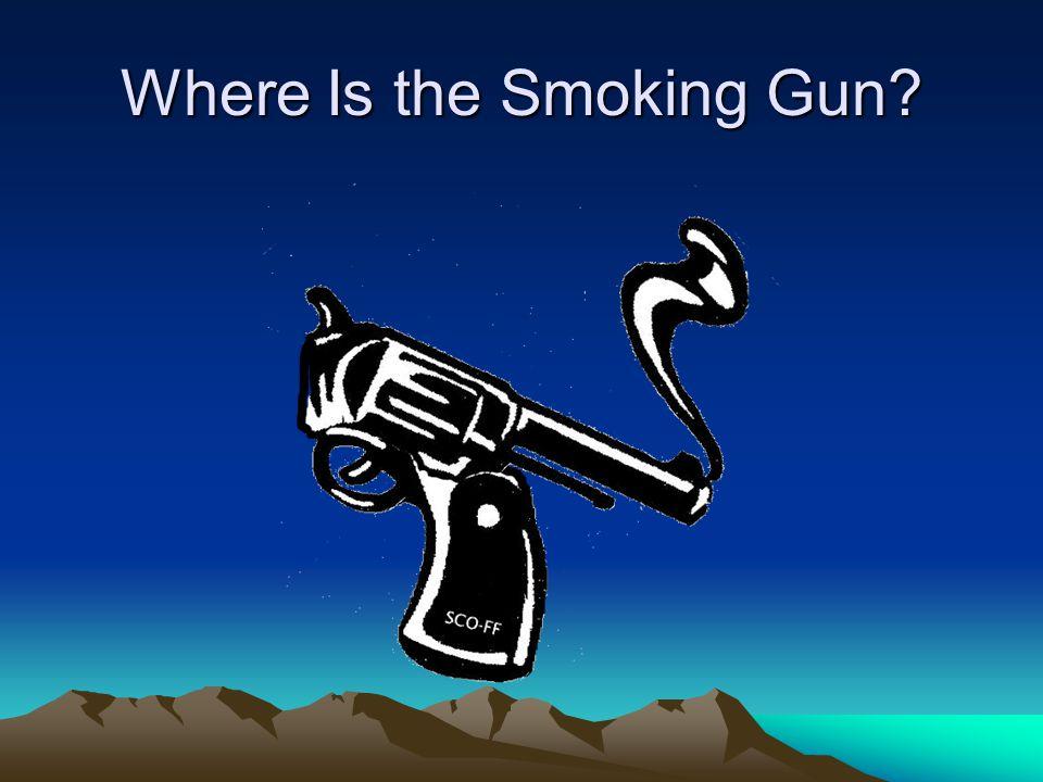 Where Is the Smoking Gun