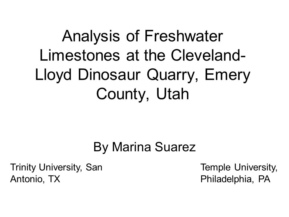 Analysis of Freshwater Limestones at the Cleveland-Lloyd Dinosaur Quarry, Emery County, Utah