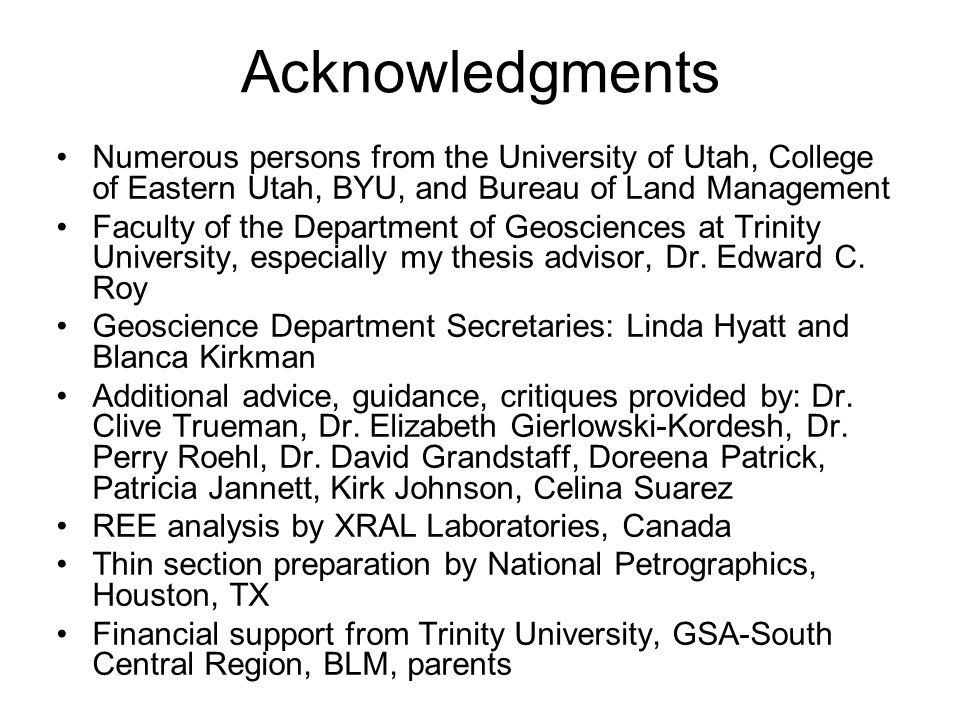 Acknowledgments Numerous persons from the University of Utah, College of Eastern Utah, BYU, and Bureau of Land Management.