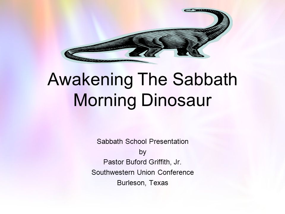 Awakening The Sabbath Morning Dinosaur