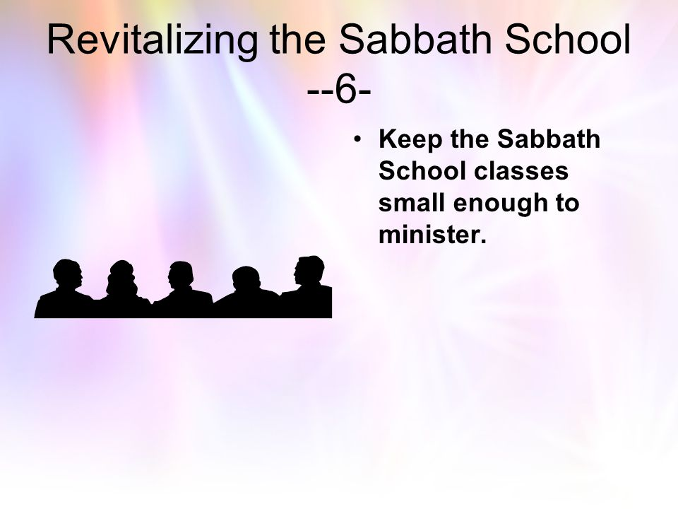 Revitalizing the Sabbath School --6-