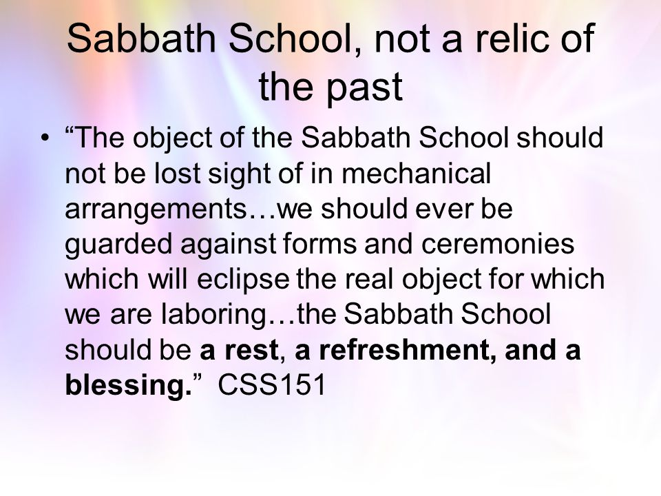 Sabbath School, not a relic of the past
