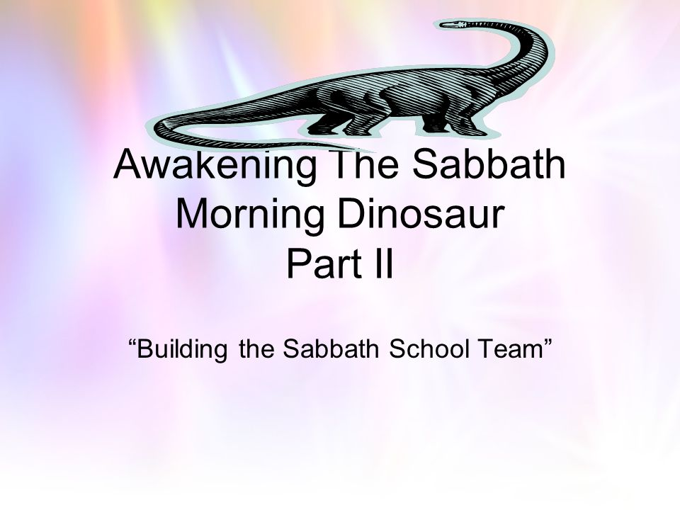 Awakening The Sabbath Morning Dinosaur Part II