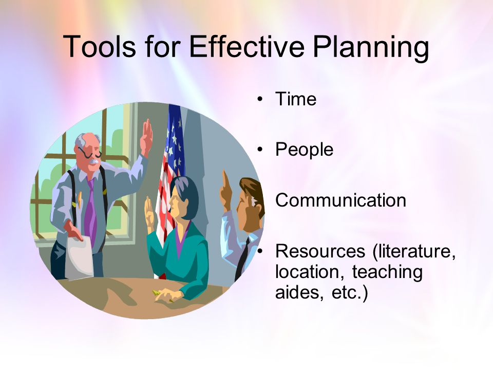 Tools for Effective Planning