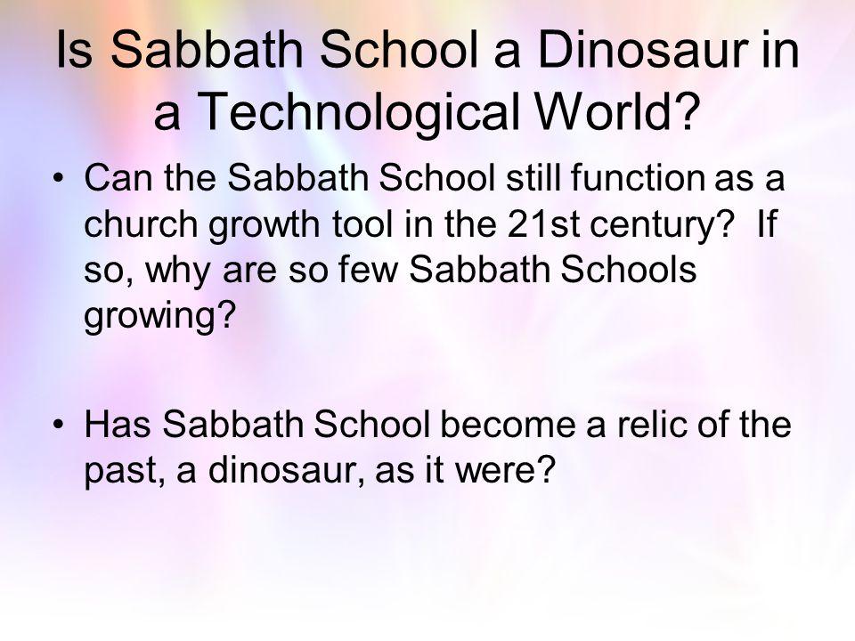 Is Sabbath School a Dinosaur in a Technological World