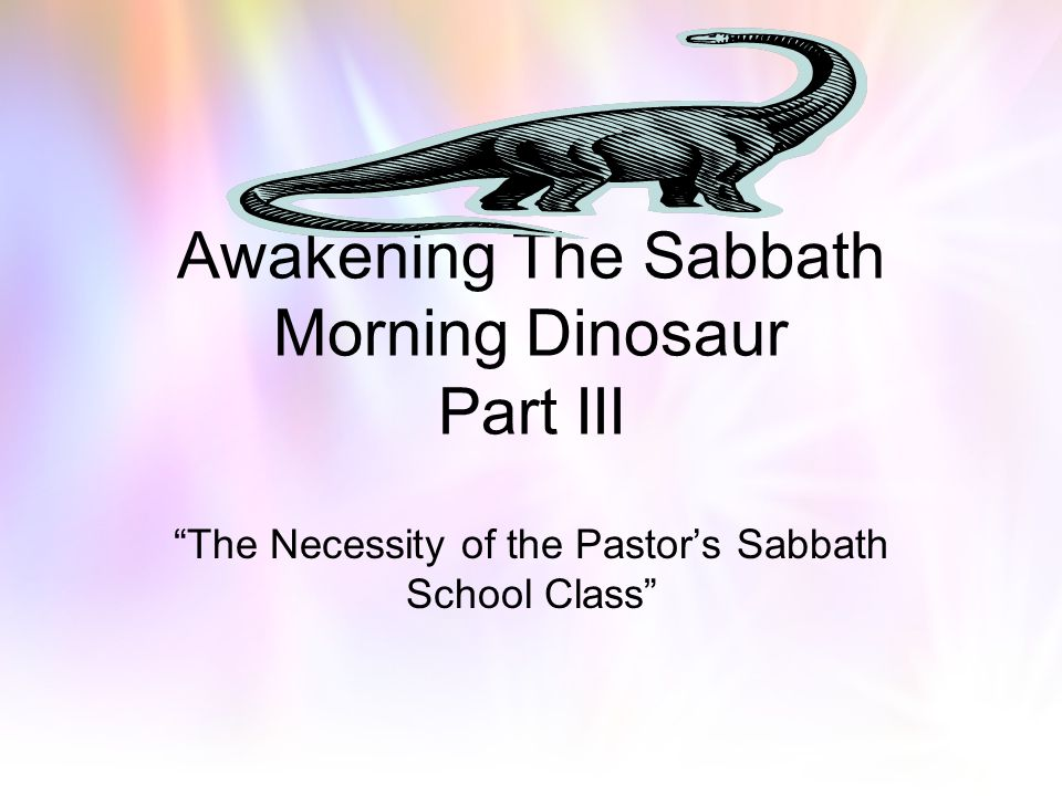 Awakening The Sabbath Morning Dinosaur Part III