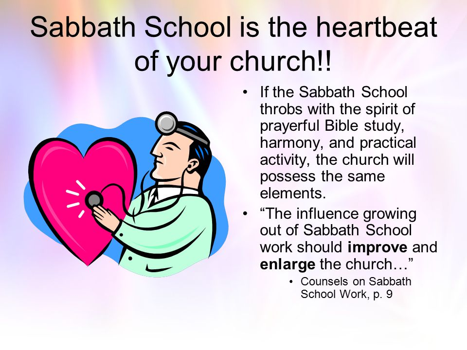 Sabbath School is the heartbeat of your church!!