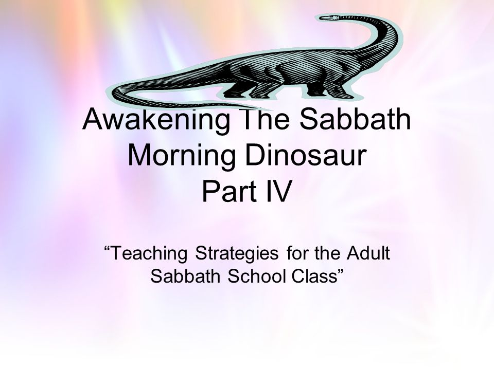 Awakening The Sabbath Morning Dinosaur Part IV