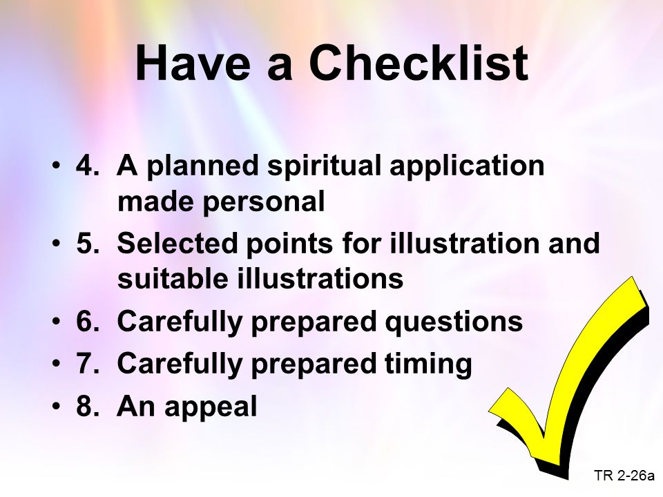 Have a Checklist 4. A planned spiritual application made personal