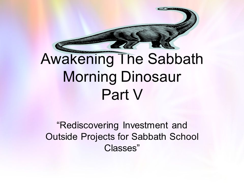 Awakening The Sabbath Morning Dinosaur Part V