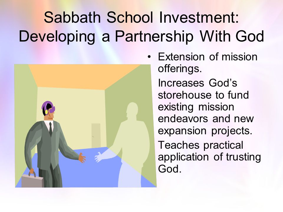 Sabbath School Investment: Developing a Partnership With God