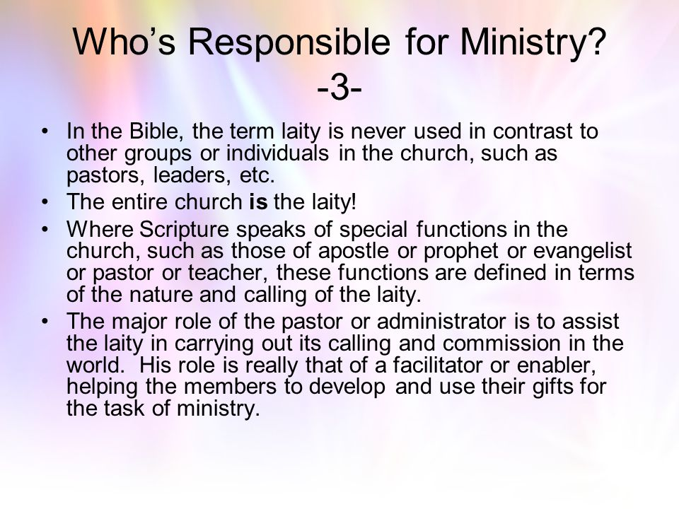 Who's Responsible for Ministry -3-