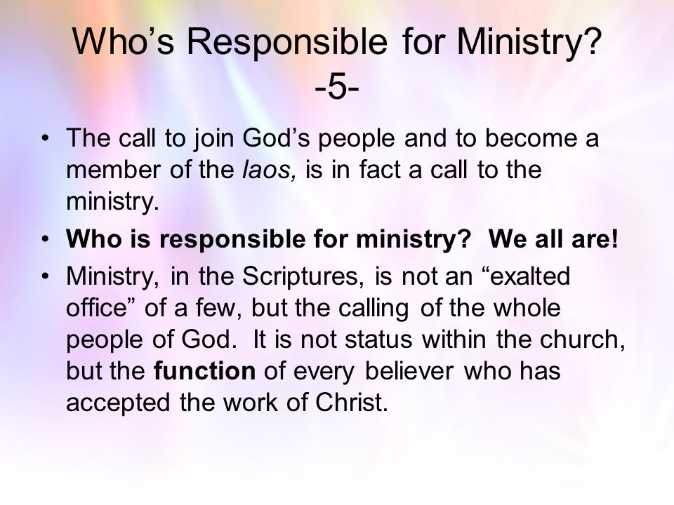 Who's Responsible for Ministry -5-