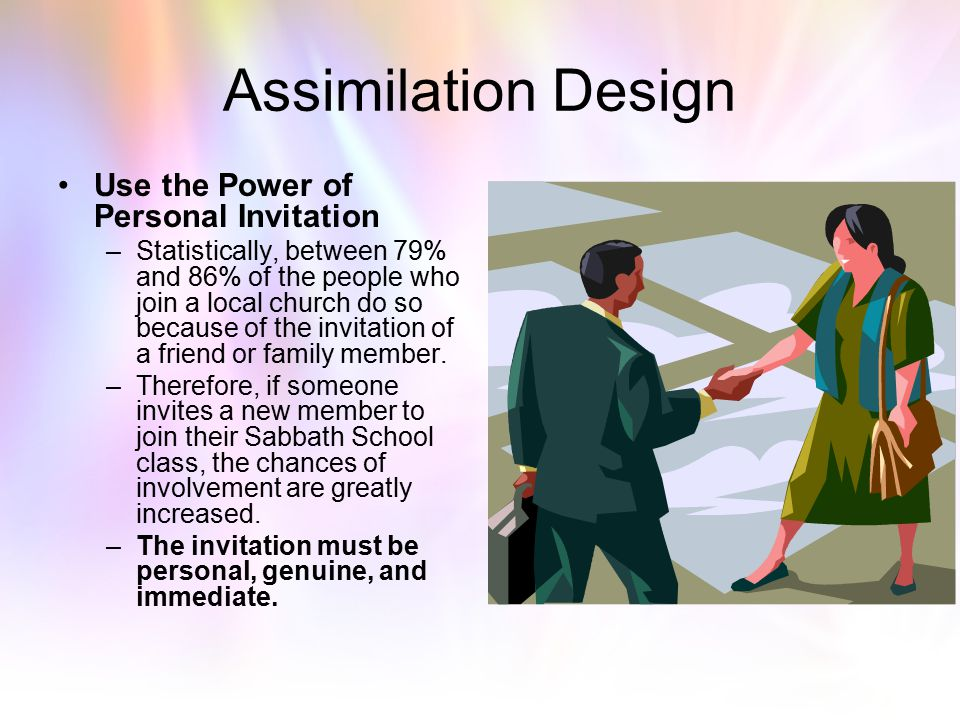 Assimilation Design Use the Power of Personal Invitation