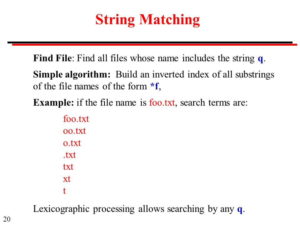 String Matching Find File: Find all files whose name includes the string q.