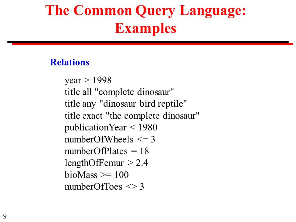The Common Query Language: Examples
