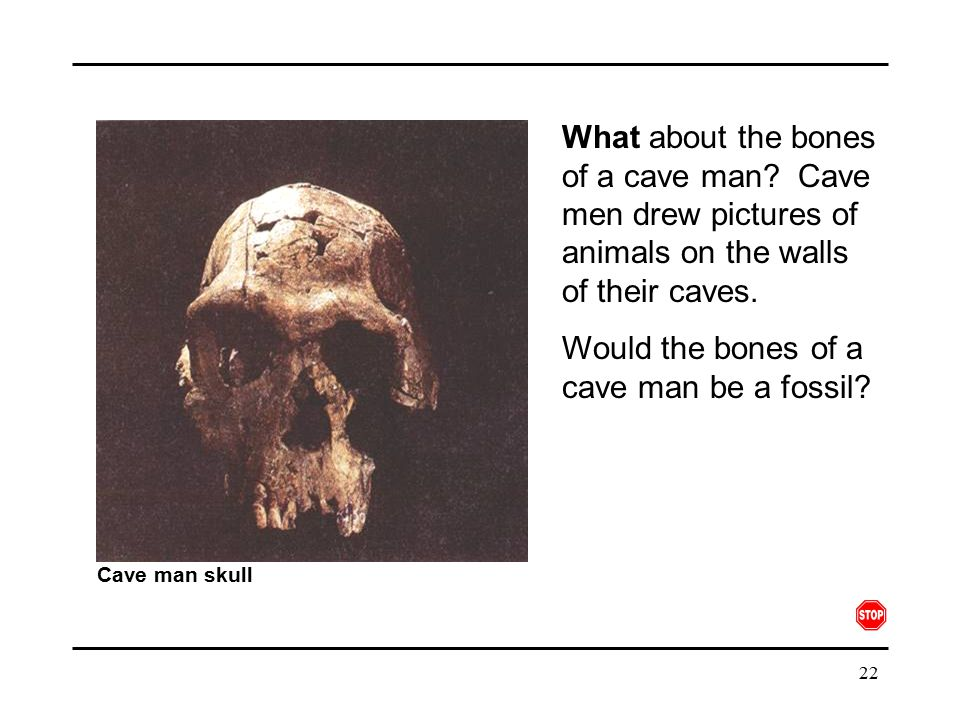 Would the bones of a cave man be a fossil