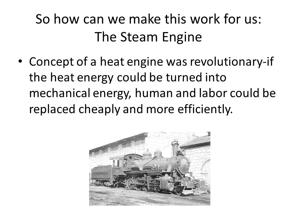 So how can we make this work for us: The Steam Engine