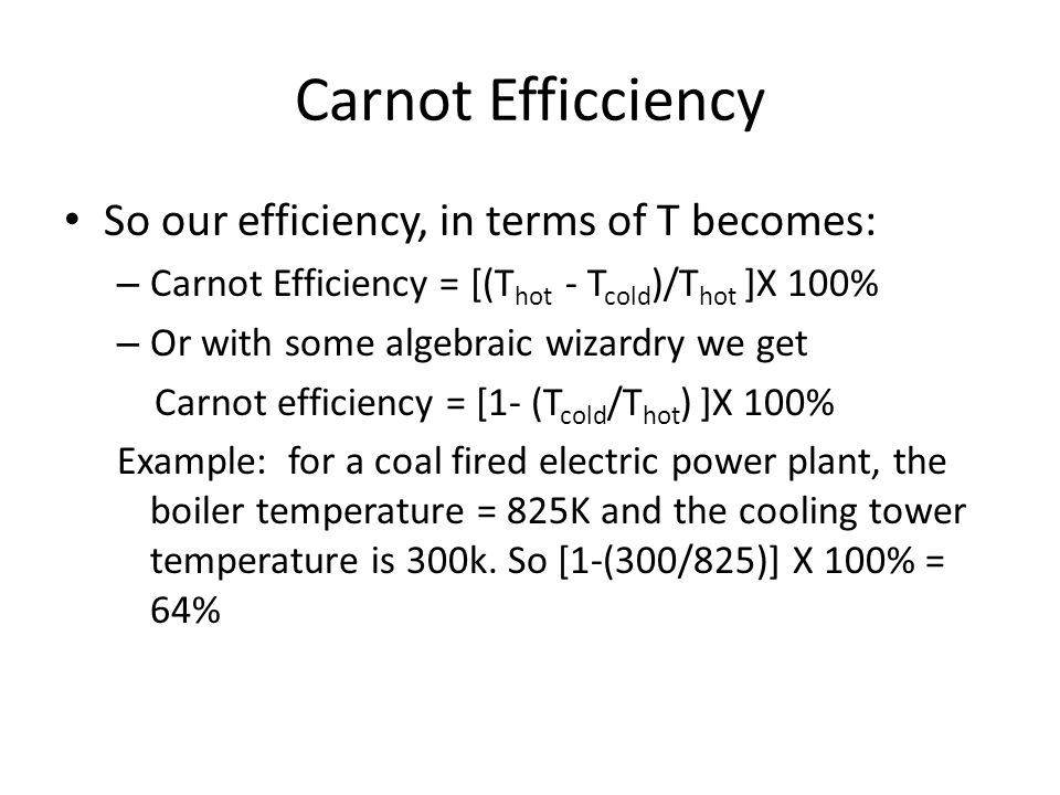Carnot Efficciency So our efficiency, in terms of T becomes:
