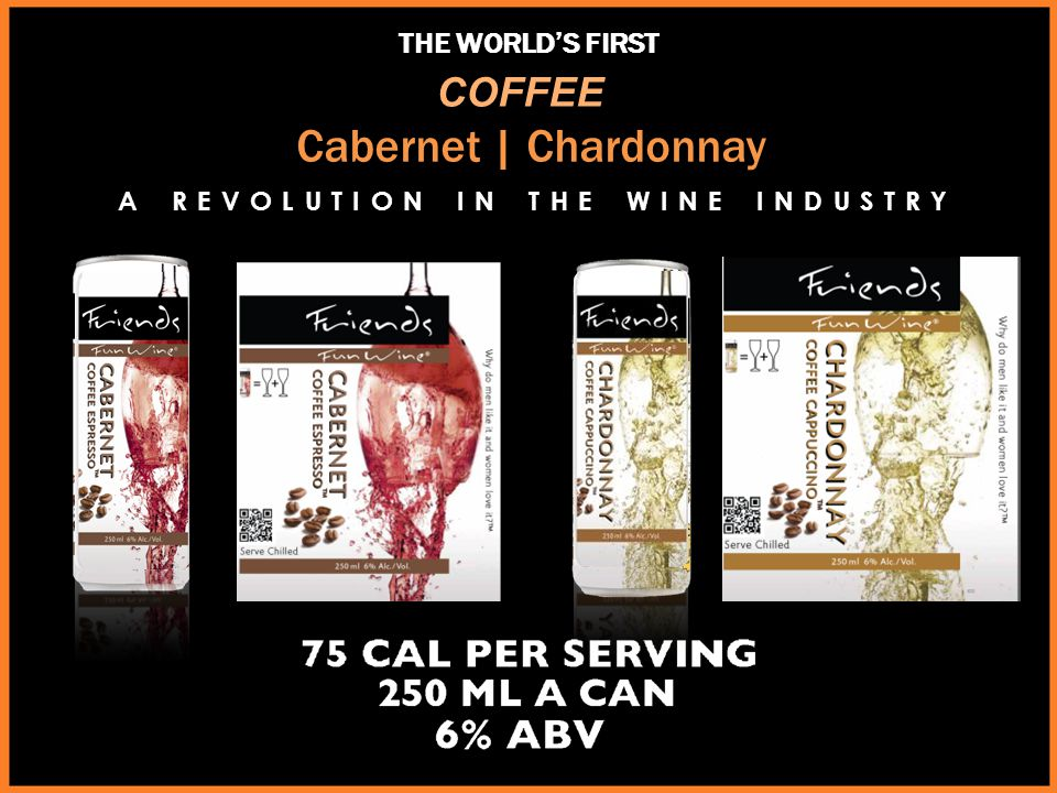 Cabernet | Chardonnay COFFEE THE WORLD'S FIRST