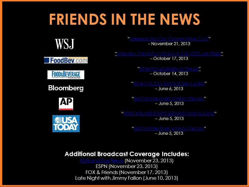 FRIENDS IN THE NEWS Additional Broadcast Coverage Includes: