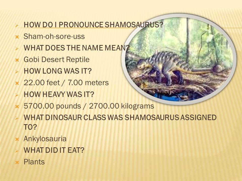 HOW DO I PRONOUNCE SHAMOSAURUS
