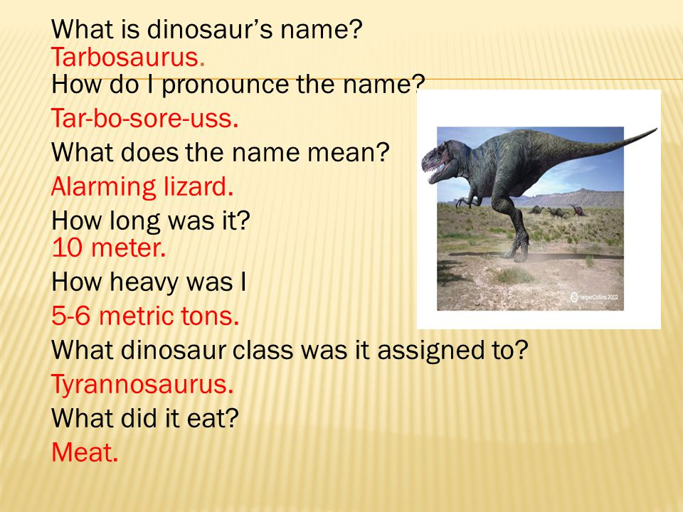 What is dinosaur's name. Tarbosaurus. How do I pronounce the name