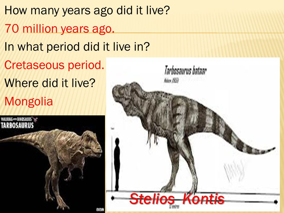 How many years ago did it live. 70 million years ago