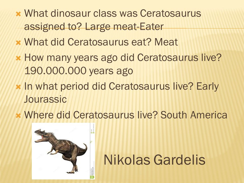What dinosaur class was Ceratosaurus assigned to Large meat-Eater