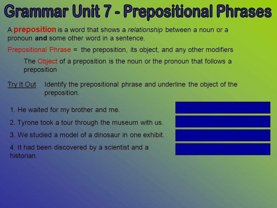 Grammar Unit 7 - Prepositional Phrases