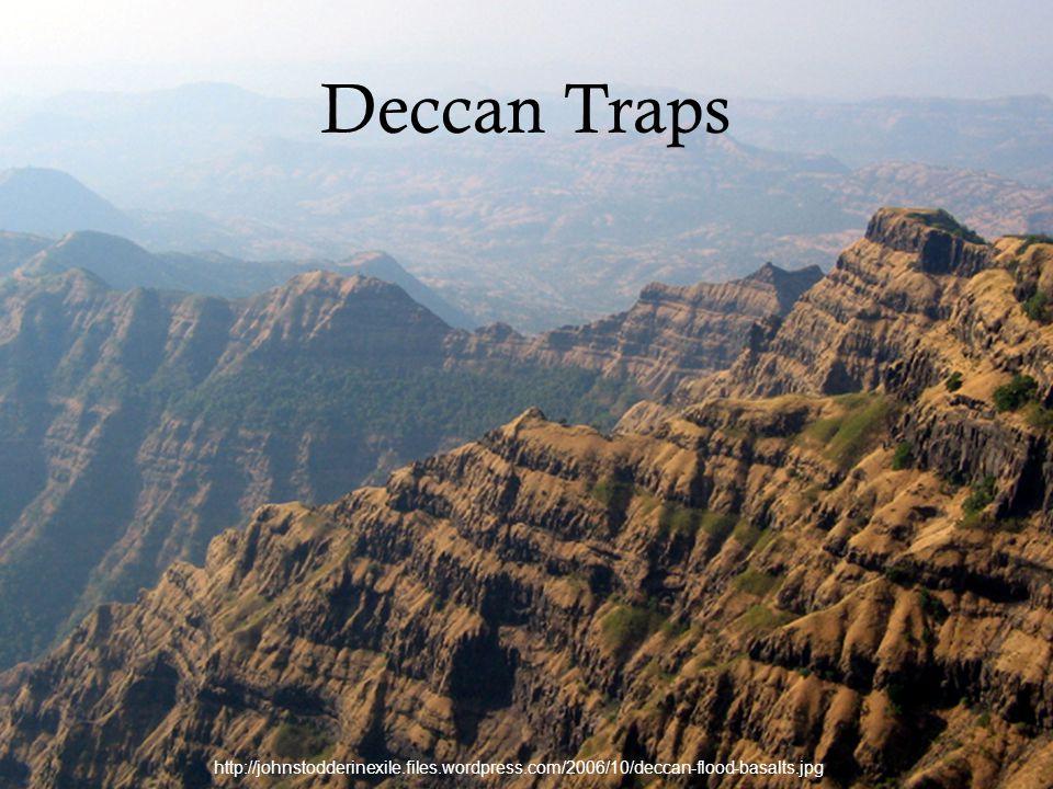 Deccan Traps http://johnstodderinexile.files.wordpress.com/2006/10/deccan-flood-basalts.jpg