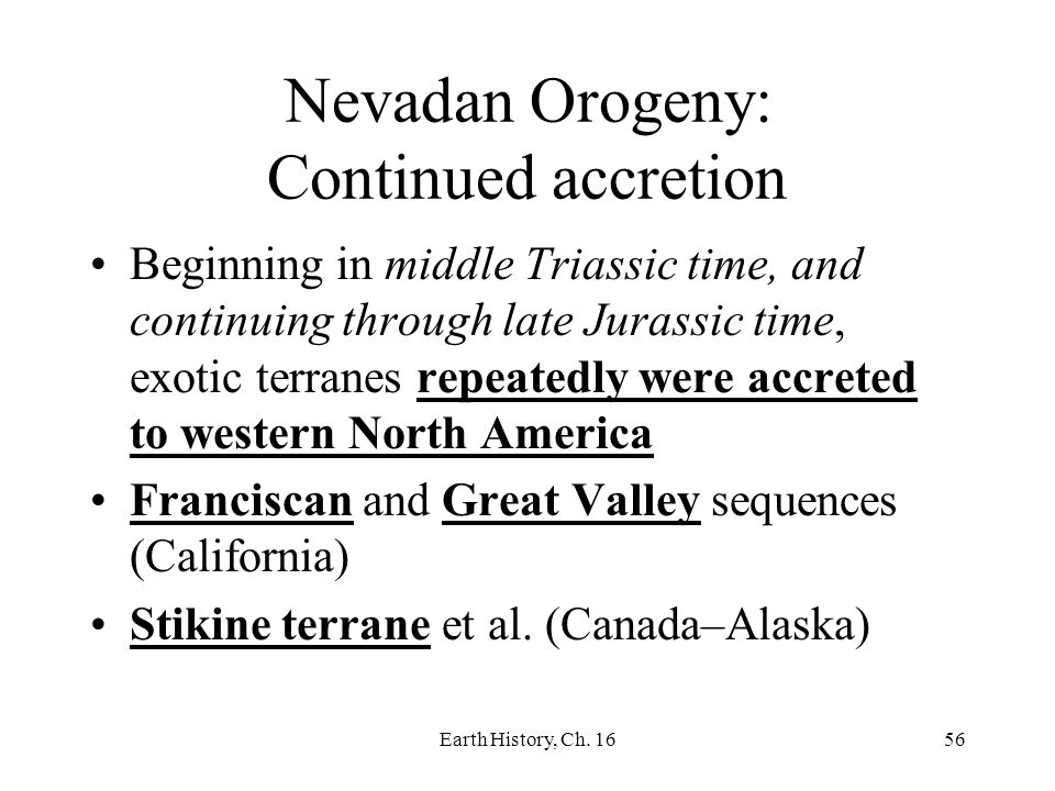 Nevadan Orogeny: Continued accretion